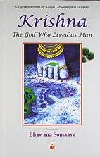Krishna The God Who Lived As Man by Bhawana…