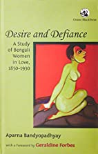 Desire and Defiance: A Study of Bengali…