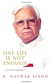 One Life Is Not Enough An Autobiography af…