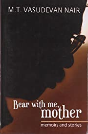 Bear with me mother : memoirs and stories av…