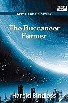 The buccaneer farmer by Harold Bindloss