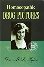 Homeopathic Drug Pictures by M.L. Tyler