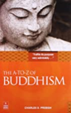 A to Z of Buddhism by Charles S. Prebish