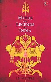 Myths and Legends of India af J. M. Macfie