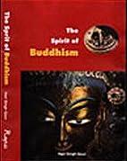 The spirit of Buddhism by Hari Singh Gour