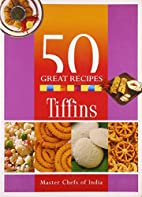 50 Great Recipes: Tiffins by Master Chefs of…