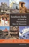 Southern India : a guide to monuments sites & museums / George Michell