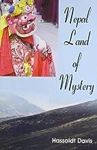 NEPAL LAND OF MYSTERY by Hassoldt Davis