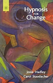 Hypnosis for Change de Josie Hadley