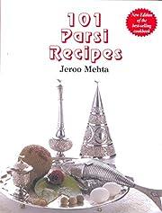 101 Parsi Recipes by Jeroo Mehta