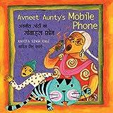 Avneet Aunty's mobile phone = Avanīta Āṇṭī kā mobāila fona / Kavita