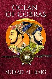 Ocean of Cobras The epic battle for the soul…
