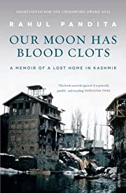 Our Moon Has Blood Clots: The Exodus of the…
