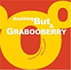 Anything But a Grabooberry by Anushka…