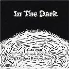 In the Dark by Gita Wolf