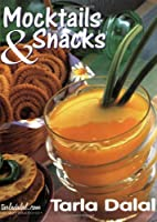 Mocktails and Snacks by Tarla Dalal