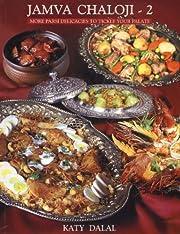 Jamva Chaloji: v. 2: More Parsi Delicacies…