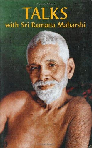 Talks with Sri Ramana Maharshi, by Ramana Maharshi