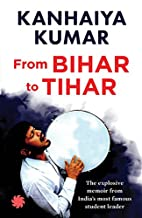 Bihar to Tihar: My Political Journey by…