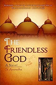 The friendless God – tekijä: S. Anuradha