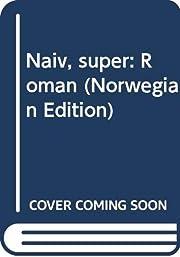 Naiv, super : roman – tekijä: Erlend Loe