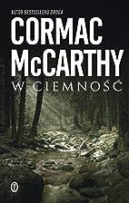 W ciemność by Cormac McCarthy