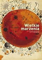 Wielkie marzenia by Przemysław Wechterowicz