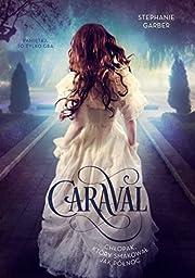 Caraval : chłopak, który smakował jak…