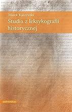 Studia z leksykografii historycznej by Marek…