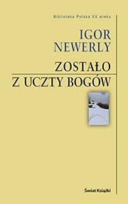 Zostało z uczty bogów de Igor Newerly
