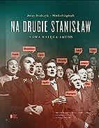 Na drugie Stanisław : nowa księga imion by…