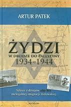 Żydzi w drodze do Palestyny 1934-1944 :…