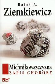 Michnikowszczyzna: Zapis Choroby (Polish…