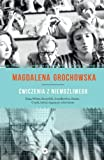 Ćwiczenia z niemożliwego / Magdalena Grochowska