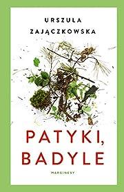 Patyki, badyle por Urszula Zajączkowska