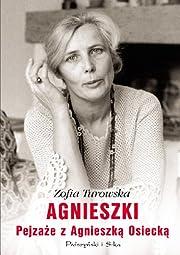 Agnieszki. Pejzaze z Agnieszka Osiecka