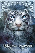 Klątwa tygrysa. [1] by Colleen Houck