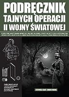 Podrecznik tajnych operacji II wojny…