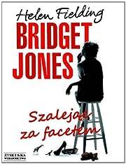 Bridget Jones: Szalejąc za facetem de Helen…