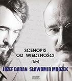 Scenopis od wieczności : (listy) / Józef Baran, Sławomir Mrożek ; posłowie Wojciech Ligęza