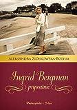 Ingrid Bergman prywatnie / Aleksandra Ziółkowska- Boehm