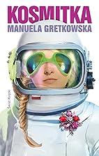 Kosmitka by Manuela Gretkowska