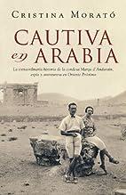 Cautiva en Arabia by Cristina Morato