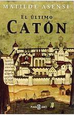 El último Catón de Matilde…