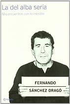 La del alba sería by Fernando Sánchez…