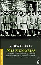 Mis memorias by Violeta Friedman