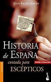 Historia de España contada para escépticos…