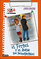 El futbol y el amor son incompatibles by…
