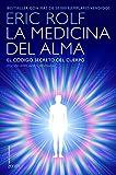 La medicina del alma, el código secreto del cuerpo; el corazón de la sanación