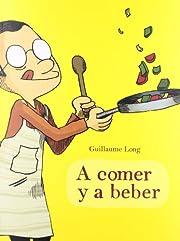 A BEBER Y A COMER av Guillaume Long